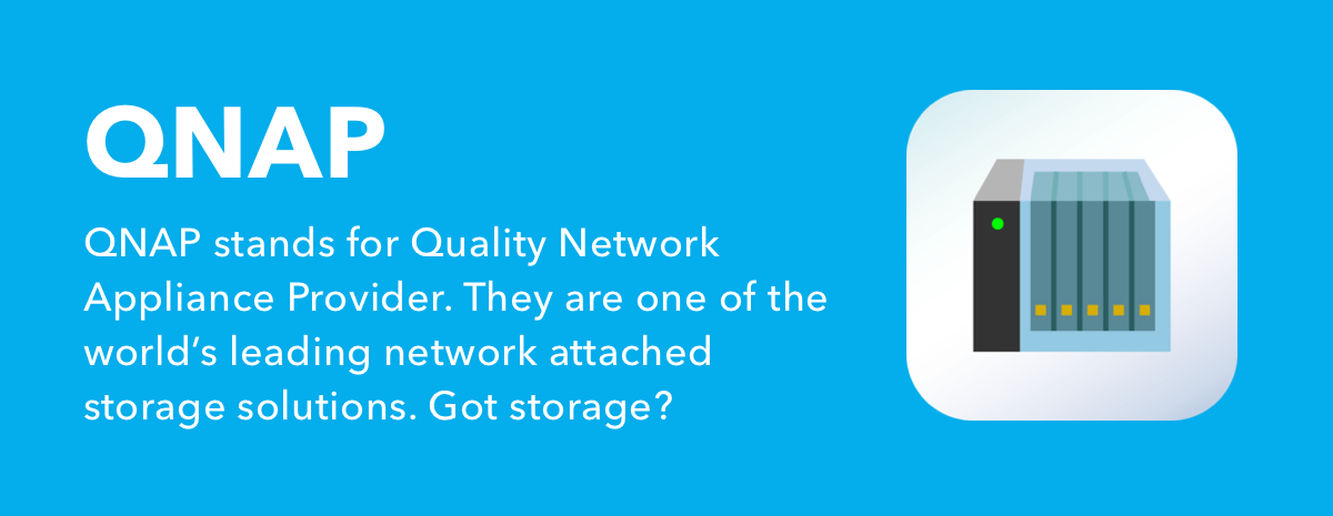 QNAP stands for Quality Network Appliance Provider