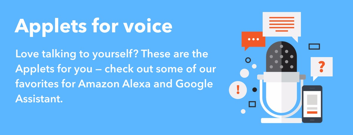 Applets for voice assistants (Amazon Alexa and Google Assistant)