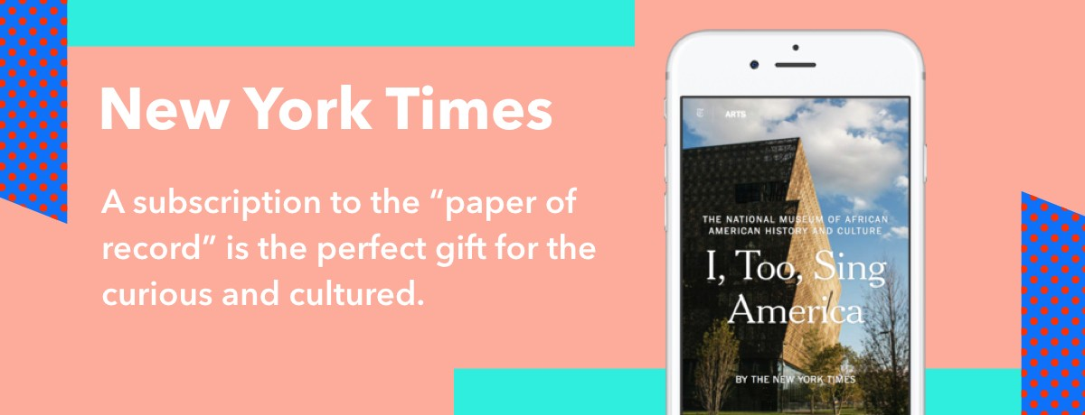 Gift a subscription to the New York Times