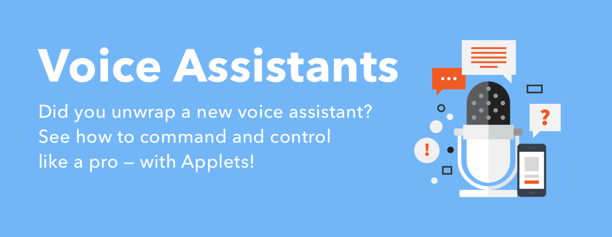 Check out Voice Assistant Applets
