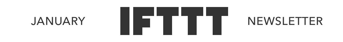 IFTTT January Newsletter