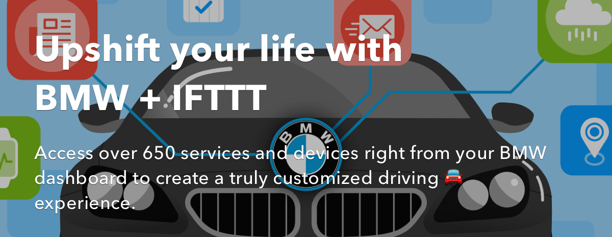 Upshift your life with BMW + IFTTT