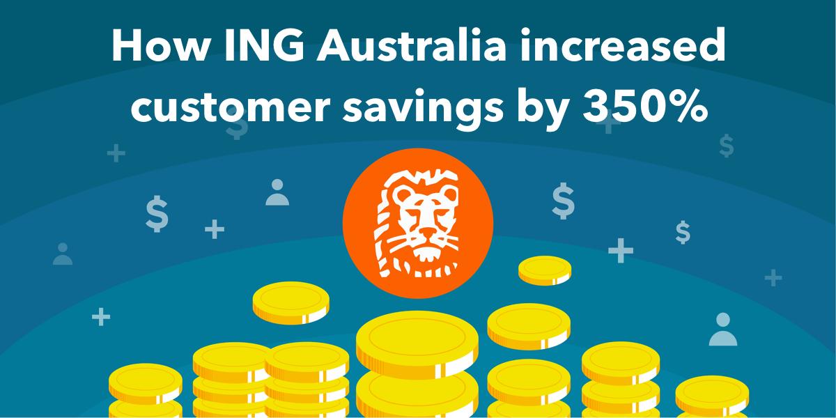 How ING Australia increased customer savings by 350%